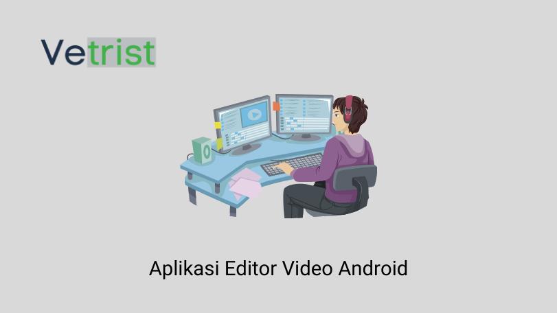Aplikasi Editor Video Android