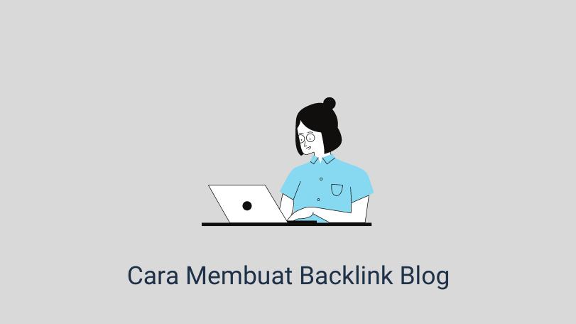 Cara Membuat Backlink Blog
