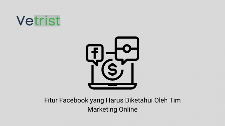 Fitur Facebook yang Harus Diketahui Oleh Tim Marketing Online