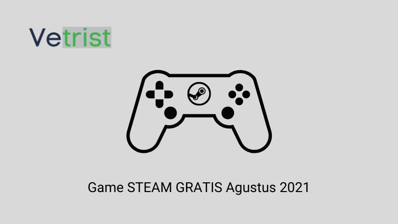 Game STEAM GRATIS Agustus 2021