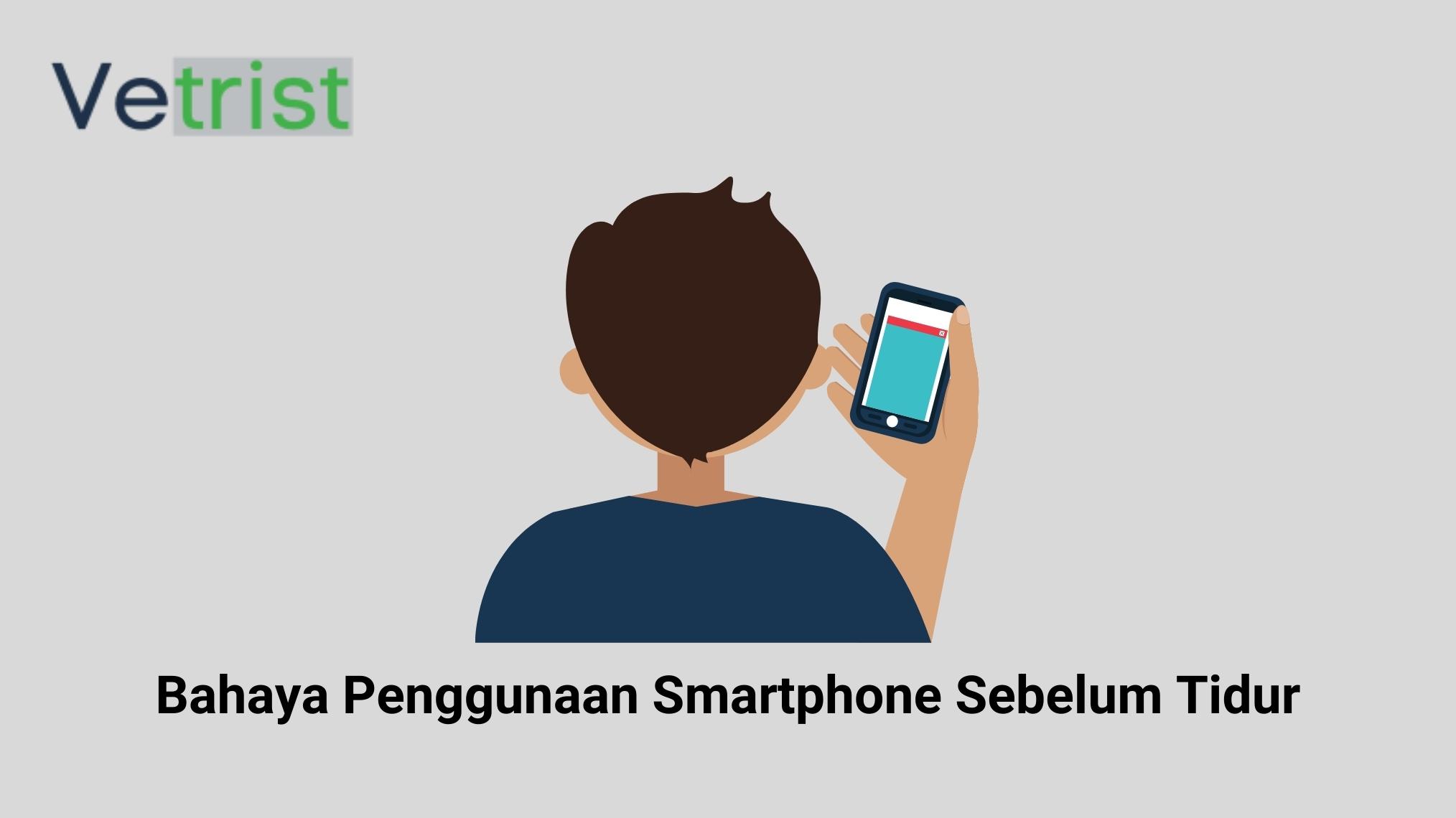 4 Bahaya Penggunaan Smartphone Sebelum Tidur Bagi Kesehatan