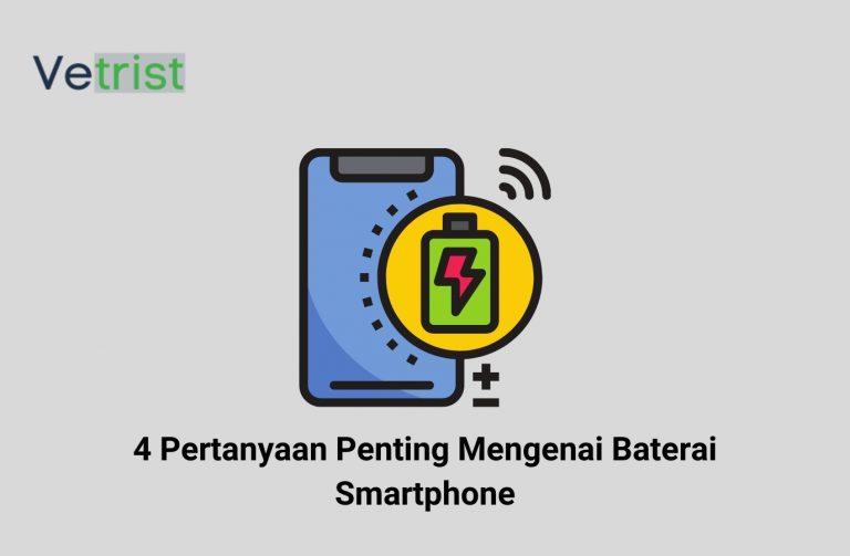 4 Pertanyaan Penting Mengenai Baterai Smartphone