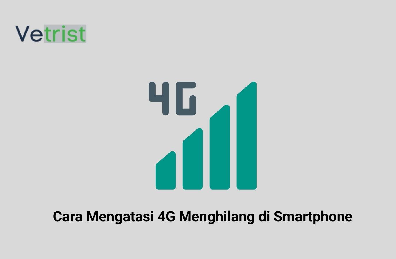 Cara Mengatasi 4G Menghilang di Smartphone
