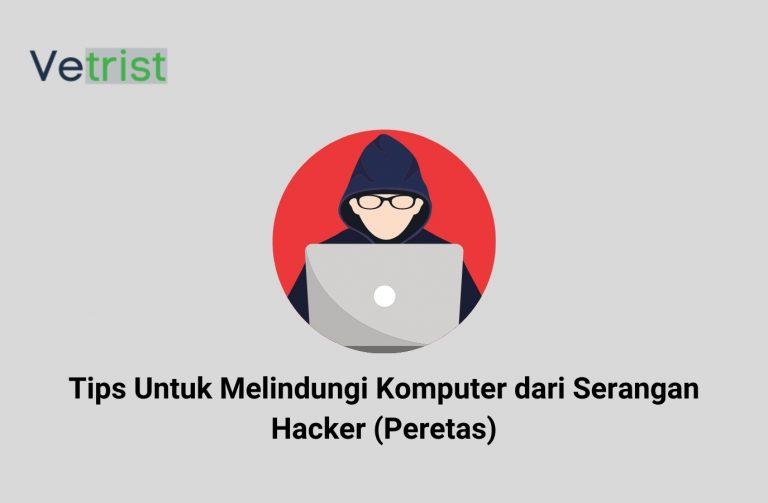 Tips Untuk Melindungi Komputer dari Serangan Hacker
