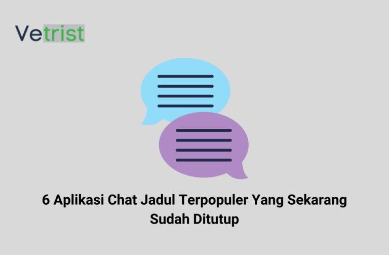 6 Aplikasi Chat Jadul Terpopuler Yang Sekarang Sudah Ditutup